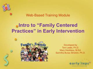 """Web-Based Training Module Intro to """"Family Centered Practices"""" in Early Intervention"""