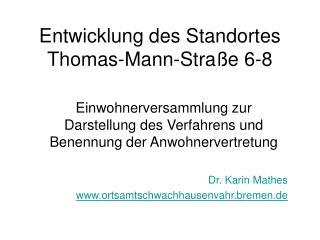 Entwicklung des Standortes Thomas-Mann-Stra�e 6-8