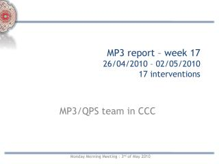 MP3 report – week 17  26/04/2010 – 02/05/2010 17 interventions
