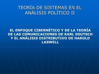 TEORÍA DE SISTEMAS EN EL ANÁLISIS POLÍTICO II