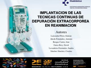 IMPLANTACION DE LAS TECNICAS CONTINUAS DE DEPURACIÓN EXTRACORPOREA EN REANIMACION