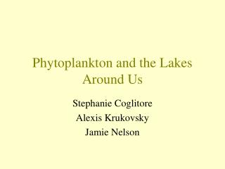 Phytoplankton and the Lakes Around Us
