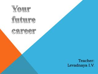 Y our  future  career