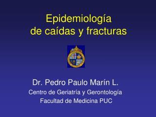 Epidemiología  de caídas y fracturas