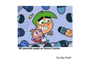 Mi querido papá se llama Cosmo