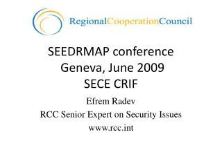 SEEDRMAP conference  Geneva, June 2009 SECE CRIF