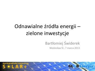 Odnawialne ?r�d?a energii � zielone inwestycje