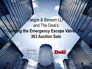 Faegre  Benson LLP  and The Deal s Turning the Emergency Escape Valve: The 363 Auction Sale