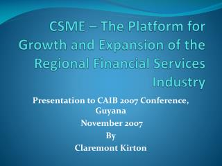CSME – The Platform for Growth and Expansion of the Regional Financial Services Industry