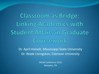 Classroom as Bridge: Linking Academics with  Student  A ffairs in Graduate  C oursework