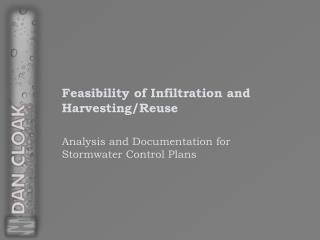 Feasibility of Infiltration and Harvesting/Reuse