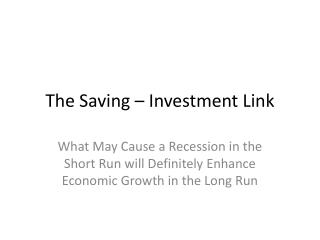 The Saving – Investment Link
