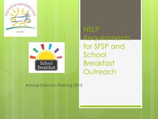 NSLP Requirements for SFSP and School Breakfast Outreach