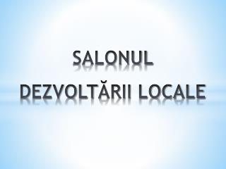SALONUL DEZVOLT ĂRII LOCALE