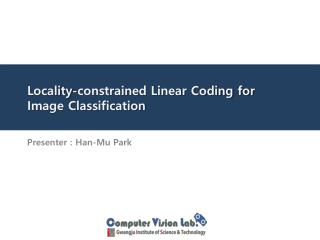 Locality-constrained Linear Coding for Image Classification