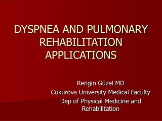 DYSPNEA AND PULMONARY REHABILITATION APPLICATIONS