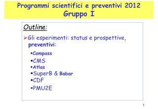 Programmi scientifici e preventivi 2012 Gruppo I