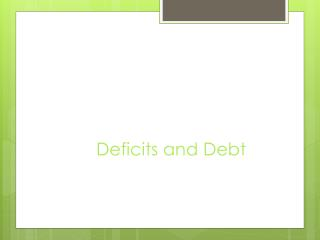 Deficits and Debt