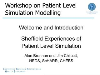 Workshop on Patient Level Simulation Modelling