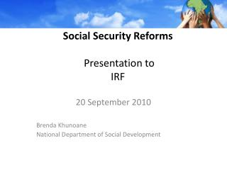 Social Security Reforms  Presentation to  IRF