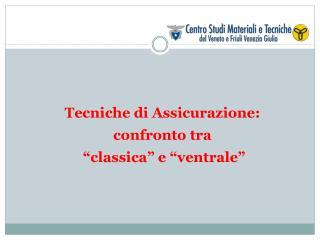 """Tecniche di Assicurazione: confronto tra  """"classica"""" e """"ventrale"""""""