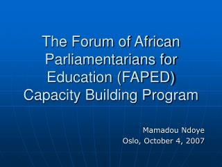 The Forum of African Parliamentarians for Education (FAPED)  Capacity Building Program