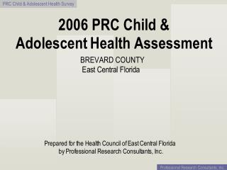2006 Brevard Child and Adolescent Community Health Assessment