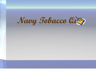 Navy Tobacco Quiz