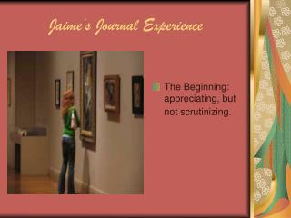 Jaime's Journal Experience