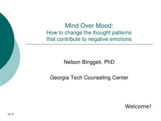 Mind Over Mood: How to change the thought patterns  that contribute to negative emotions