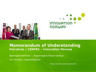 Memorandum of Understanding Petrobras / CENPES � Innovation Norway