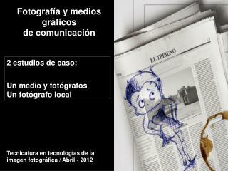Fotografía y medios gráficos  de comunicación