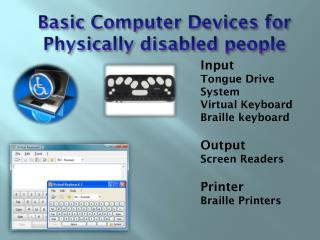 Basic Computer Devices for Physically disabled people