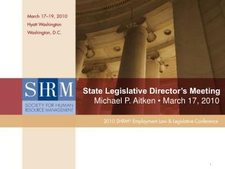 State Legislative Director's Meeting      Michael  P. Aitken  •  March  17, 2010