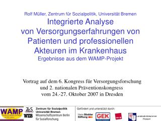 Vortrag auf dem 6. Kongress f�r Versorgungsforschung und 2. nationalen Pr�ventionskongress