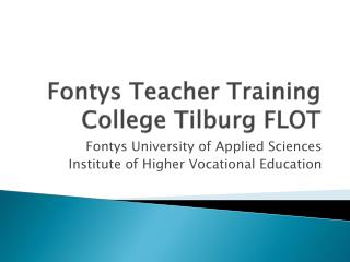 Fontys  Teacher Training College Tilburg FLOT
