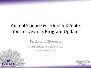 Animal Science & Industry K-State Youth Livestock Program Update