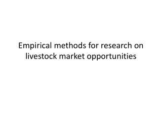 Empirical methods for research on livestock market opportunities