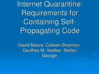 Internet Quarantine: Requirements for Containing Self-Propagating Code