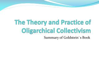 The Theory and Practice of Oligarchical Collectivism