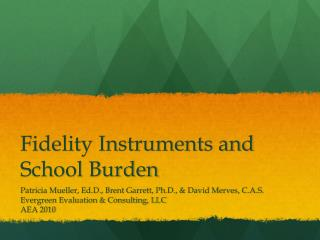 Fidelity Instruments and School Burden