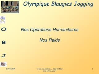 Nos Op�rations Humanitaires - Nos Raids