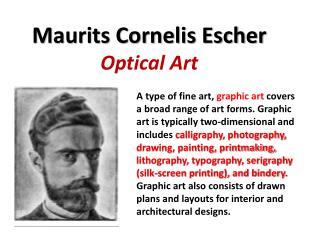 Maurits Cornelis Escher Optical Art