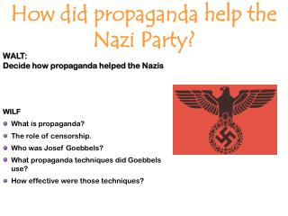 WALT: Decide how propaganda helped the Nazis