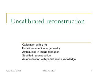 Uncalibrated reconstruction