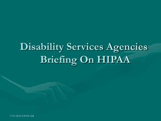 Disability Services Agencies  Briefing On HIPAA