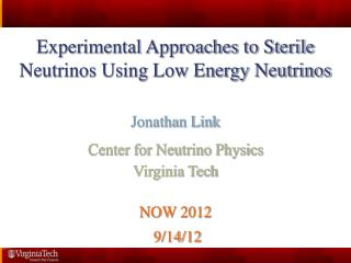 Experimental Approaches to Sterile Neutrinos Using Low Energy Neutrinos Jonathan Link
