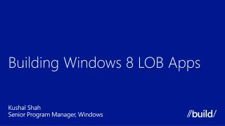 Building Windows  8 LOB Apps