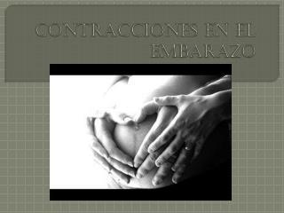 CONTRACCIONES EN EL EMBARAZO