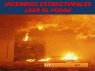 INCENDIOS ESTRUCTURALES LEER EL FUEGO
